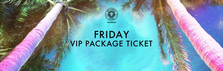Friday VIP Package Ticket