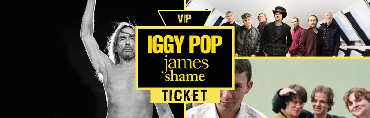 VIP Ticket | Iggy Pop & James & Shame