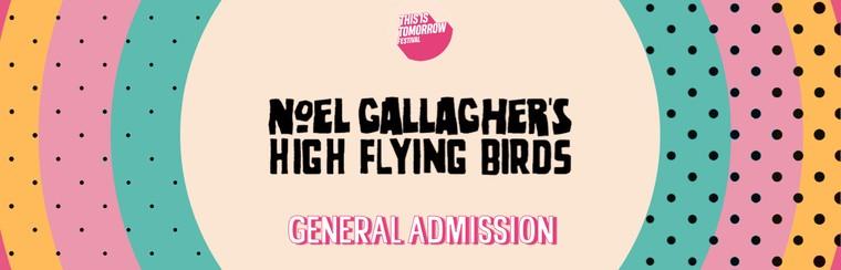 Noel Gallagher's High Flying Birds GA Ticket