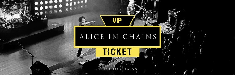 VIP Ticket | Alice in Chains