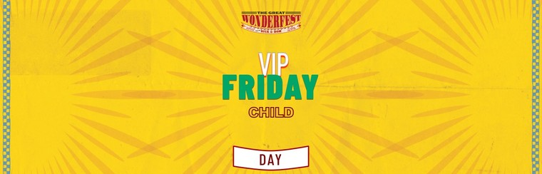 VIP Child Friday Day Ticket