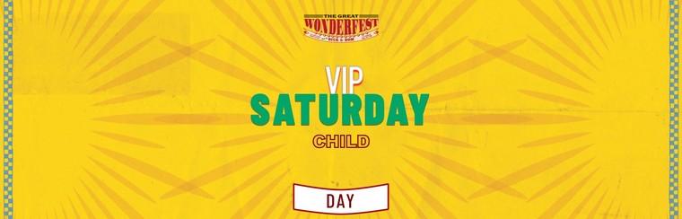 VIP Child Saturday Day Ticket