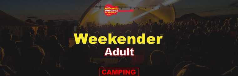 Adult Weekender Ticket with Camping