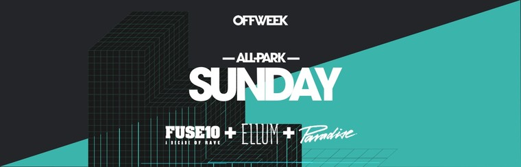 Sunday All Park Ticket (Fuse + Ellum + Paradise)