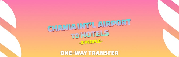I'Way One-Way Transfer | Chania Int'l Airport to Hotels in Malia