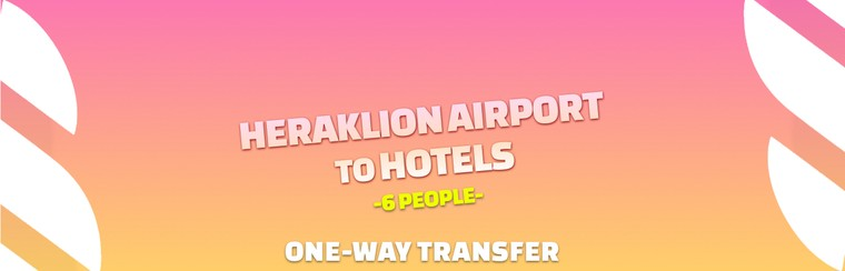 I'Way One-Way Transfer | Heraklion Airport to Hotels in Malia
