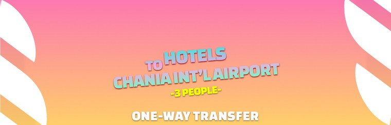 I'Way One-Way Transfer | Hotels in Malia to Chania Int'l Airport