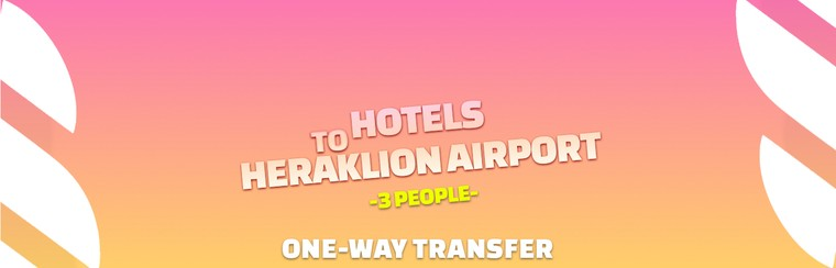 I'Way One-Way Transfer | Hotels in Malia to Heraklion Airport