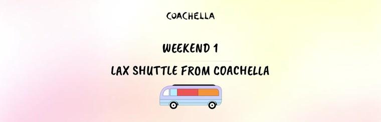 1er week-end : Pass Navette Coachella - LAX