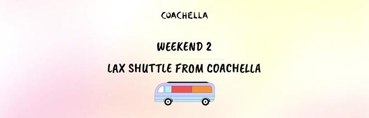 2e week-end : Pass Navette Coachella - LAX