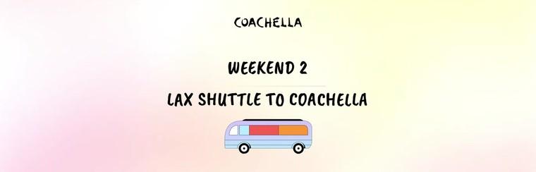 2e week-end : Pass Navette LAX - Coachella