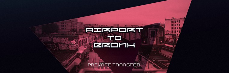 Airport to Bronx Private Transfer