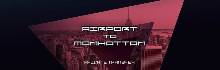 Airport to Manhattan Private Transfer