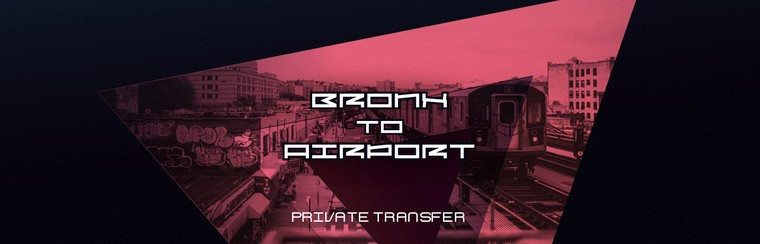 Bronx to Airport Private Transfer