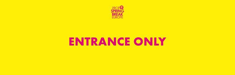 Entrance Only Ticket, Zrce Spring Break Europe 2020 - Festicket