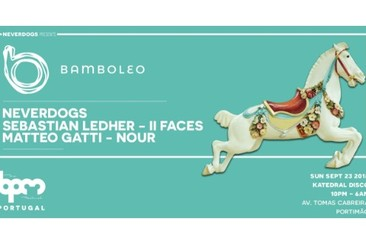 SEP 23 / The BPM Festival Portugal: BAMBOLEO at Katedral