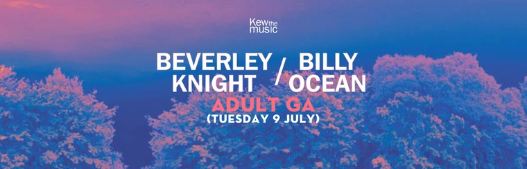 Beverley Knight + Billy Ocean - Adult GA - Tues 9th July
