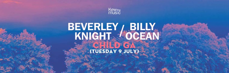 Beverley Knight + Billy Ocean - Child GA - Tues 9th July