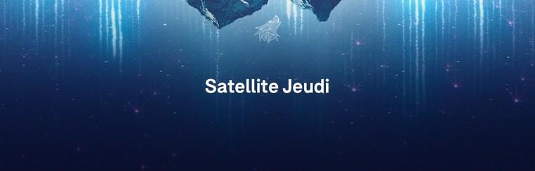 Billet Satellite - Jeudi