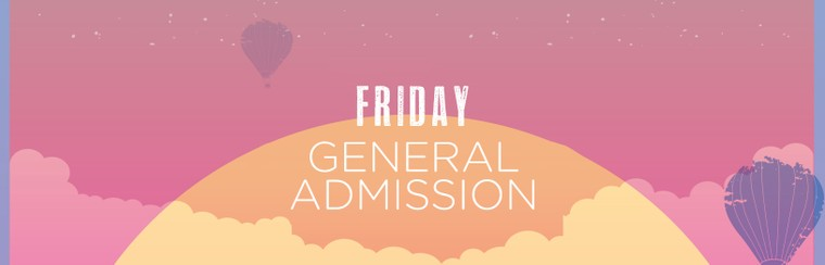 Friday General Admission Ticket
