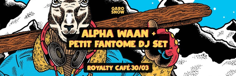 Alpha Waan + Petit Fantôme Dj Set - Royalty Café (30/03)
