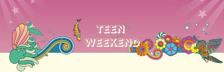 Teen Weekend Ticket