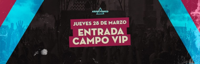 Campo VIP Ticket - Thursday 28th March