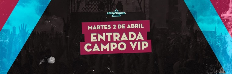 Campo VIP Ticket - Tuesday 02nd April