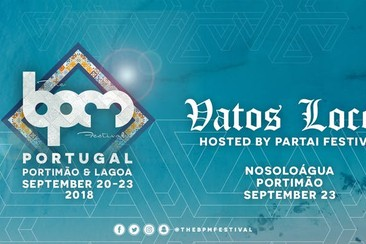 SEP 23 / The BPM Festival Portugal: VATOS LOCOS at NoSoloÁgua
