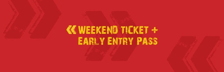 Weekend Ticket + Early Entry Pass
