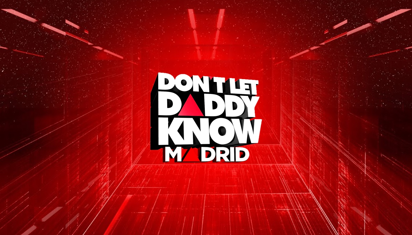 Dldk Don T Let Daddy Know Madrid 2021 Festicket