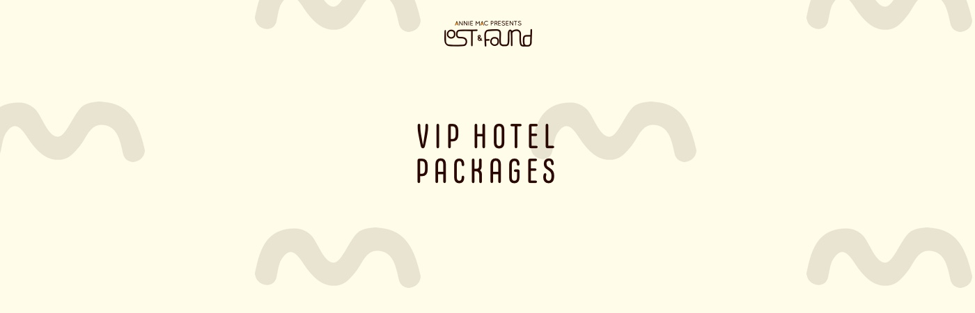 Annie Mac Presents Lost & Found VIP Hotel Packages