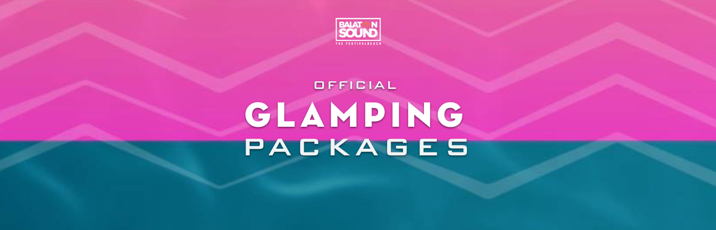 Packages Billet + Glamping - Balaton Sound