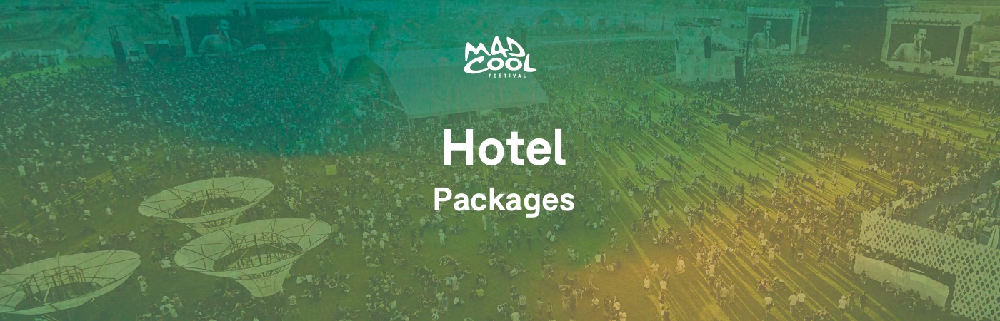 Mad Cool Ticket + Hotel Packages
