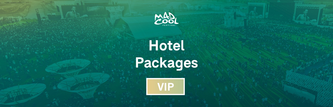 Mad Cool VIP Ticket + Hotel Packages