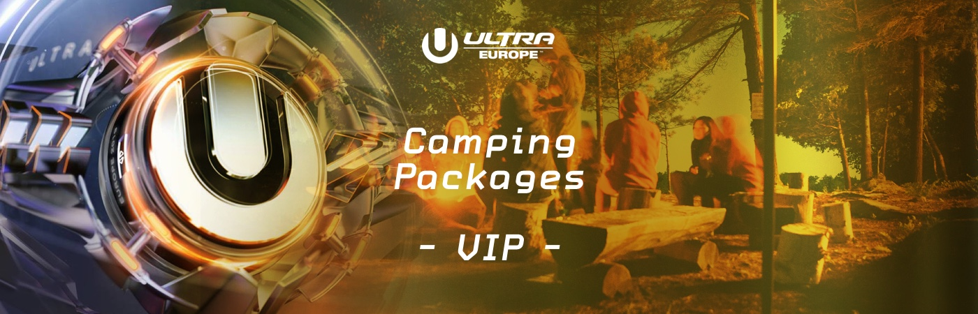 Ultra Europe VIP-Ticket- + Camping-Pakete