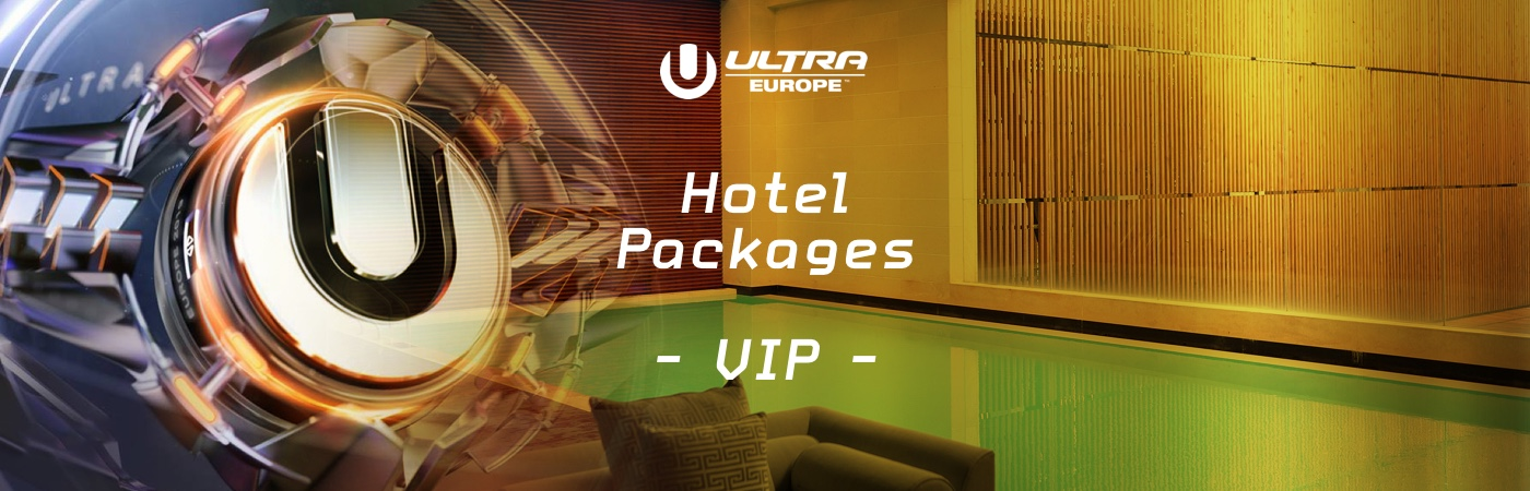 Ultra Europe VIP Ticket + Hotel Packages