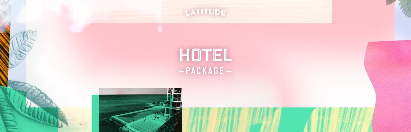 Latitude Ticket + Hotel Packages