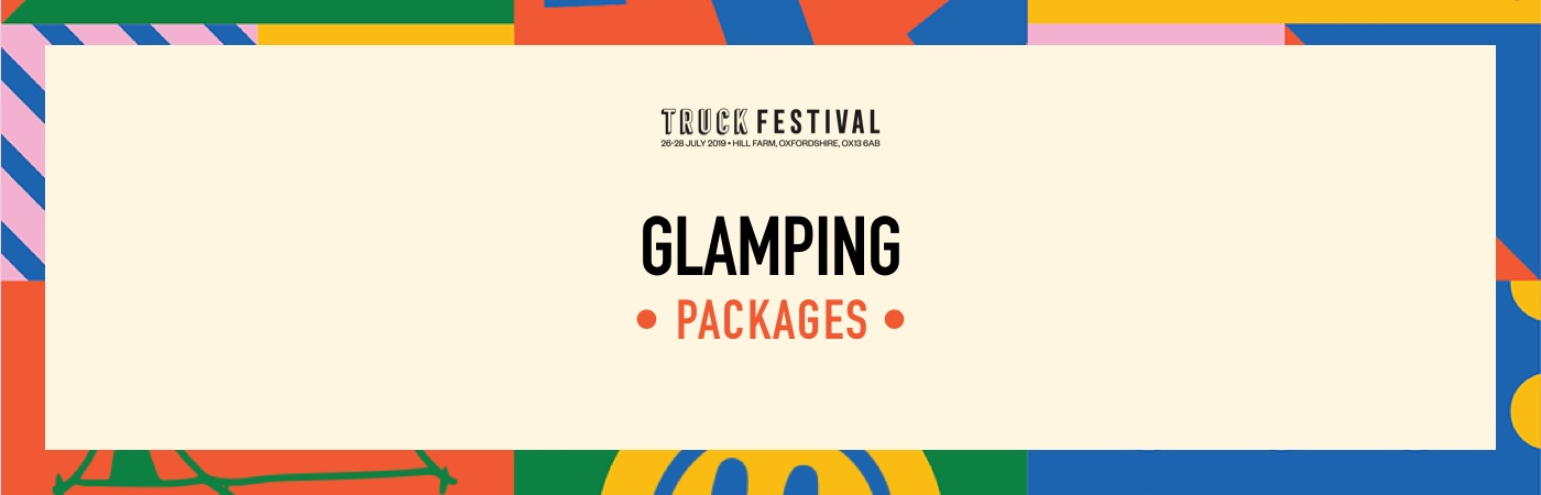 Truck Festival Ticket + Glamping Packages