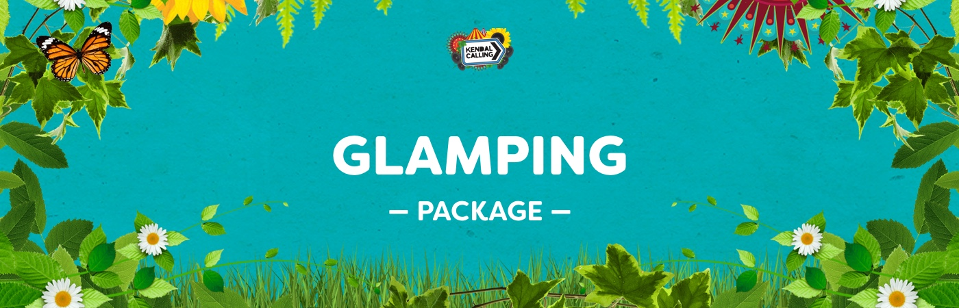 Kendal Calling Ticket + Glamping Packages