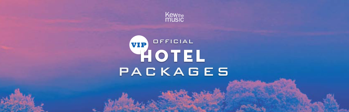 Kew The Music VIP Ticket + Hotel Packages