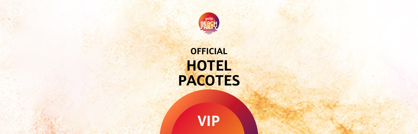 Galp Beach Party VIP Ticket + Hotel Packages