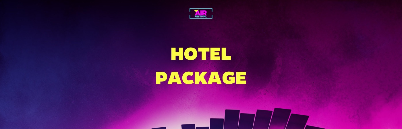 AIR Festival Ticket + Hotel Packages