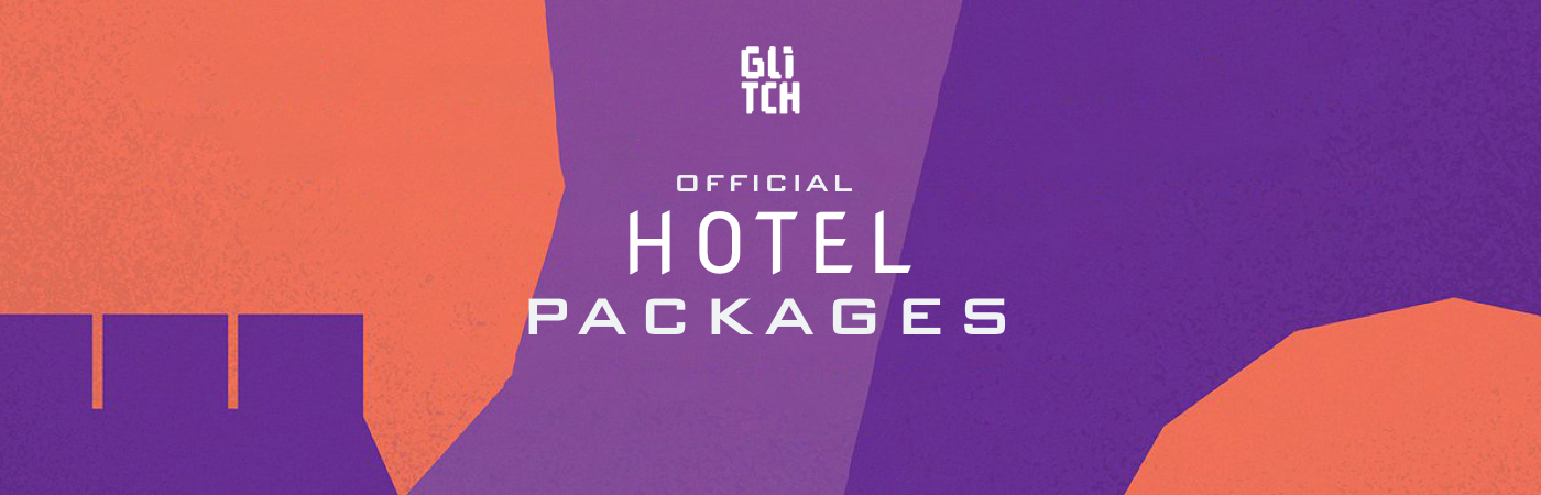 Glitch Festival Ticket + Hotel Packages