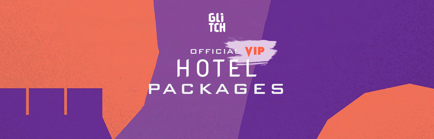 Glitch Festival VIP Ticket + Hotel Packages