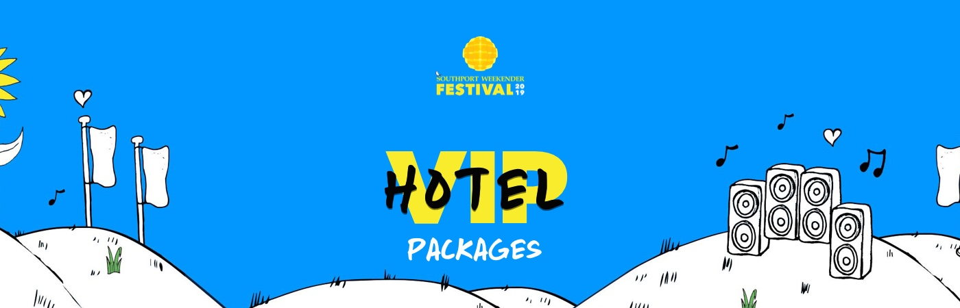 Southport Weekender Festival VIP Ticket + Hotel Packages