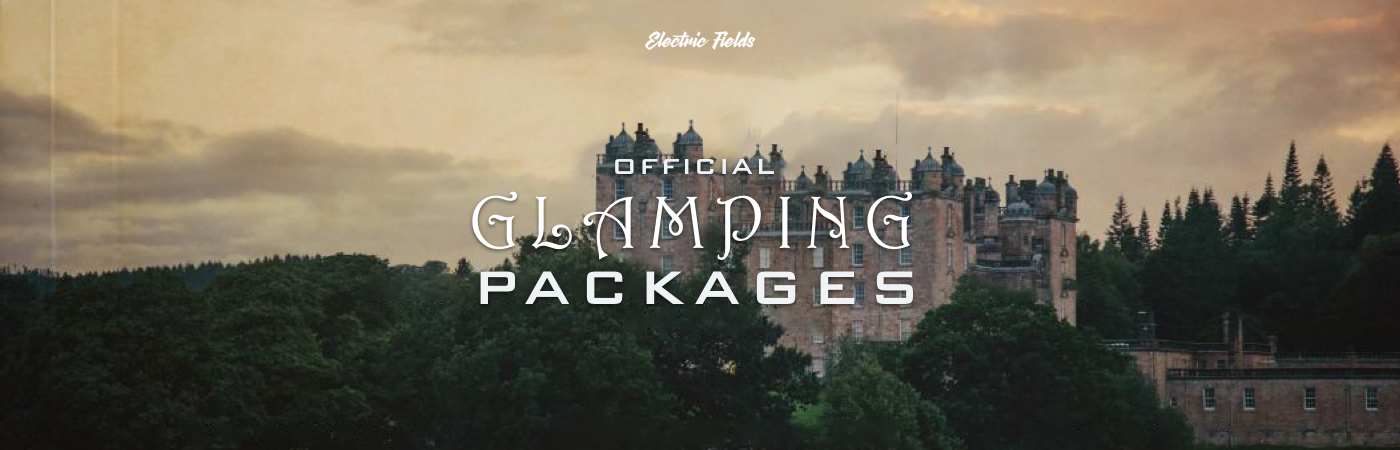 Electric Fields Festival Ticket + Glamping Packages