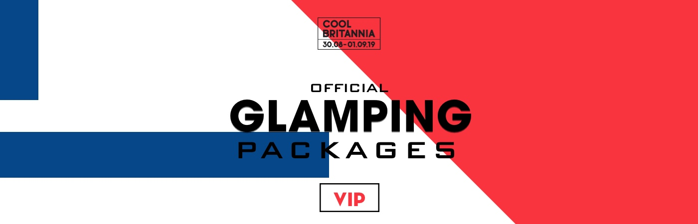 Cool Britannia Festival VIP Ticket + Glamping Packages