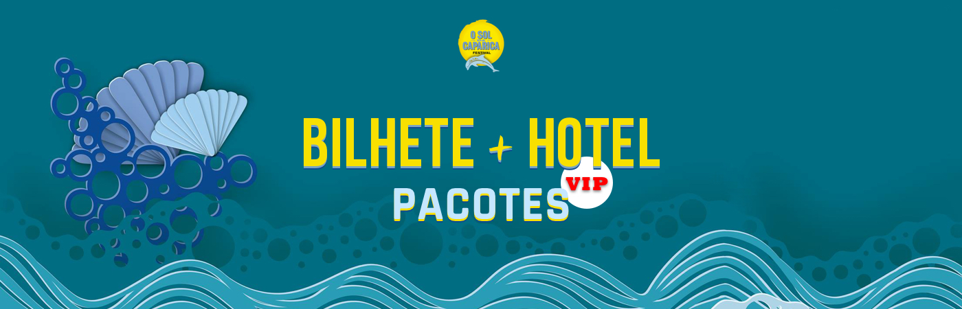 O Sol da Caparica Festival VIP Ticket + Hotel Packages