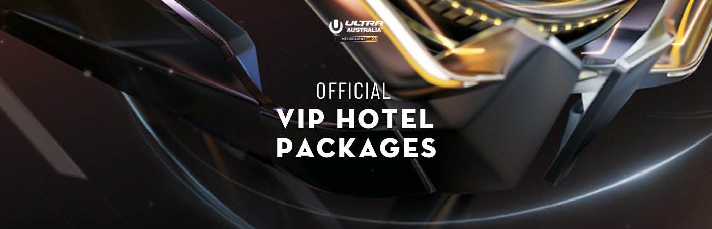 Ultra Australia - Melbourne VIP Hotel Packages
